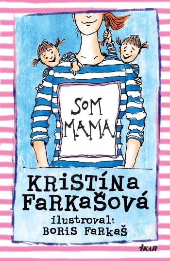 Som mama Kristína Farkašová