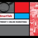 smart talk trendy v online marketingu