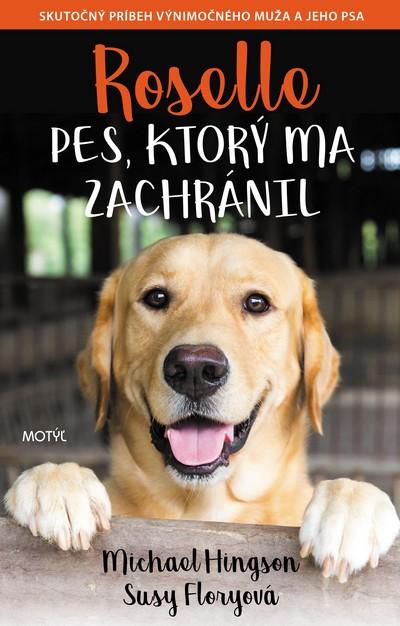 Kniha Roselle: Pes, ktorý ma zachránil