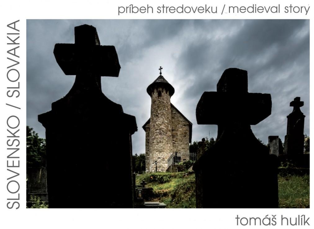 Tomáš Hulík Slovensko - príbeh stredoveku