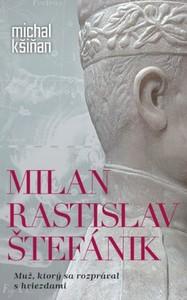 februárové knižné novinky - Milan Rastislav Štefánik