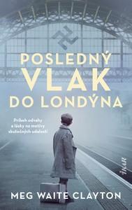 februárové knižné novinky - Posledný vlak do Londýna
